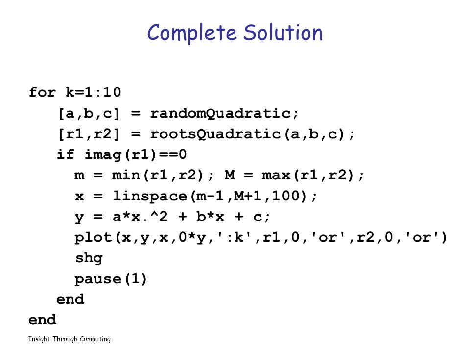Complete Solution for k=1:10 [a,b,c] = randomQuadratic;